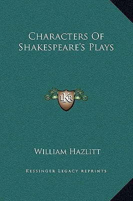 Characters of Shakespeare's Plays by William Hazlitt