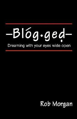 Blogged: Dreaming with Your Eyes Wide Open