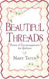 Beautiful Threads: Pieces of Encouragement for Quilters