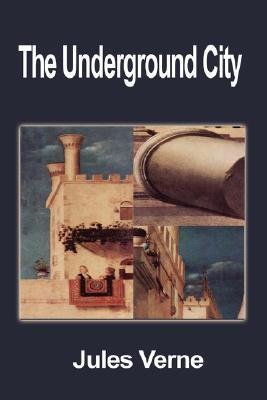 The Underground City (Extraordinary Voyages, #16)