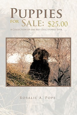 Puppies for Sale by Rosalie A. Pope