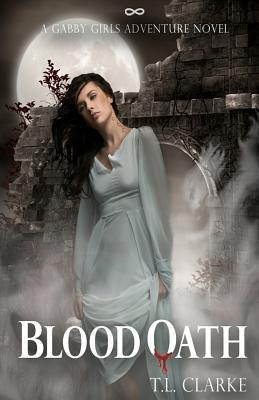 Blood Oath: A Gabby Girls Adventure Novel, Book Two