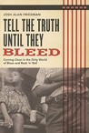 Tell the Truth Until They Bleed by Josh Alan Friedman