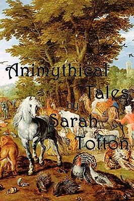 Animythical Tales by Sarah Totton