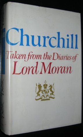Churchill: Taken From the Diaries of Lord Moran: The Struggle for Survival, 1940-1965
