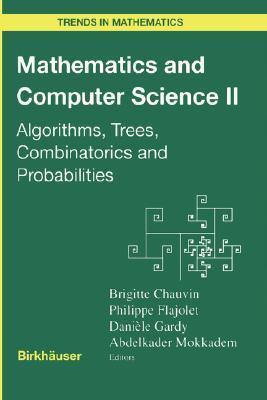 Mathematics and Computer Science II: Algorithms, Trees, Combinatorics and Probabilities