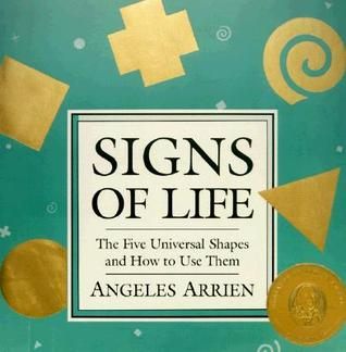 Signs of Life by Ángeles Arrien