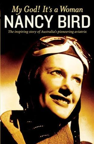 My God! It's a Woman: The Inspiring Story of One Woman's Courage and Determination to Fly