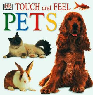 Touch and Feel: Pets