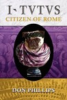 I, Tutus: Book Two: Citizen of Rome