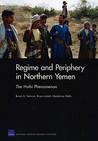 Regime and Periphery in Northern Yemen: The Huthi Phenomenon