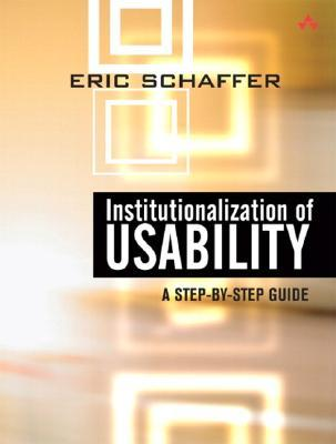 Institutionalization of Usability by Eric Schaffer