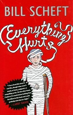 Everything Hurts by Bill Scheft