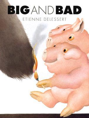 Big and Bad by Etienne Delessert