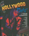 Hollywood Rocks!: The Ultimate Guide to the 1980's Hollywood, California Rock-N-Roll Music Scene