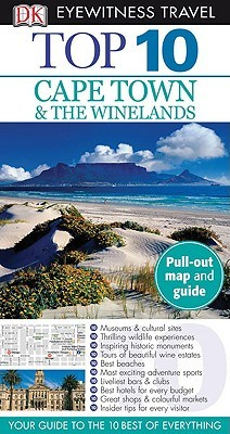 top 10 cape town the winelands eyewitness top 10 travel guide