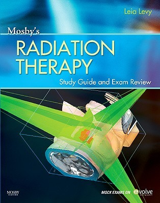 Mosby's Radiation Therapy Study Guide and Exam Review [With Access Code]