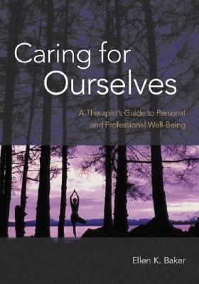Caring for Ourselves by Ellen K. Baker