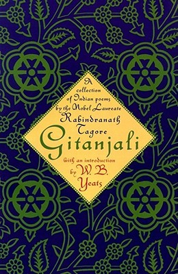 Gitanjali: A Collection of Indian Poems by the Nobel Laureate