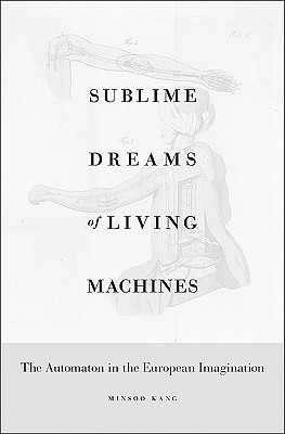 sublime-dreams-of-living-machines-the-automaton-in-the-european-imagination