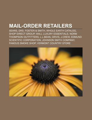Mail-Order Retailers: Sears, Drs. Foster & Smith, Whole Earth Catalog, Shop Direct Group, Wall Luxury Essentials, Norm Thompson Outfitters
