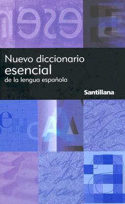 Nuevo Diccionario Esencial de la Lengua Espanola = New Essential Dictionary of the Spanish Language