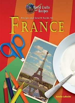 Recipe and Craft Guide to France