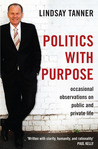 Politics with Purpose: Occasional Observations on Public and Private Life