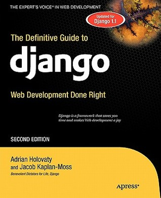 The Definitive Guide to Django by Adrian Holovaty