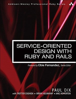 Service-Oriented Design with Ruby and Ra...