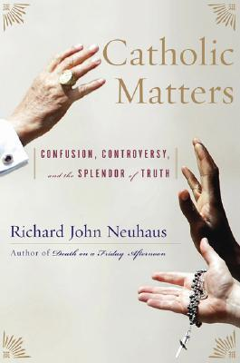 Free PDF Book Catholic Matters: Confusion, Controversy, and the Splendor of Truth