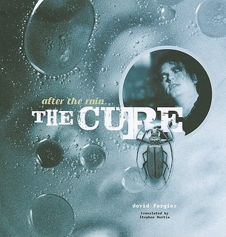 The Cure, After the Rain...the Cure