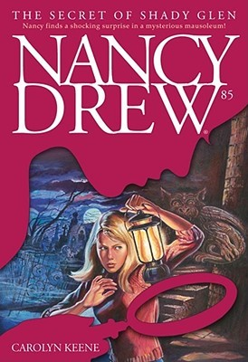 The Secret of Shady Glen (Nancy Drew, #85)