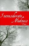 Inconsiderate Madness