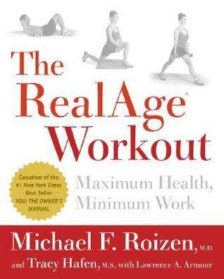 The RealAge(R)Workout: Maximum Health, Minimum Work