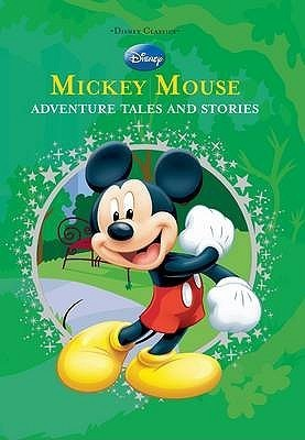 Mickey Mouse: Adventure Tales and Stories