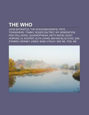 The Who: John Entwistle, Pete Townshend, Tommy, Roger Daltrey, Odds & Sods, Pino Palladino, Quadrophenia, Bbc Sessions, Live At Leeds