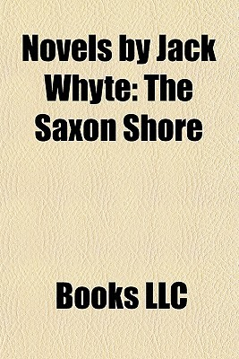Novels by Jack Whyte: The Saxon Shore