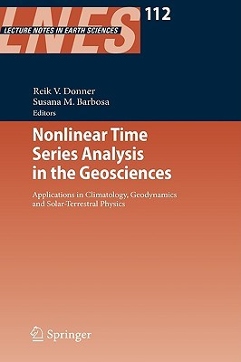 Nonlinear Time Series Analysis in the Geosciences: Applications in Climatology, Geodynamics and Solar-Terrestrial Physics
