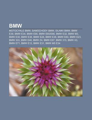 BMW: Motocykle BMW, Samochody BMW, Silniki BMW, BMW E39, BMW E34, BMW E90, BMW E65e66, BMW E32, BMW M3, BMW E30, BMW E38, BMW E28, BMW E36