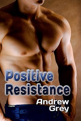 Positive Resistance (Work Out, #5)