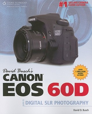 david busch s canon eos 60d guide to digital slr photography by rh goodreads com canon eos 60d guide pdf canon eos 60d guide pdf