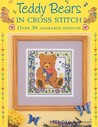 Teddy Bears in Cross Stitch: Over 30 Adorable Designs