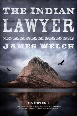 The Indian Lawyer by James Welch