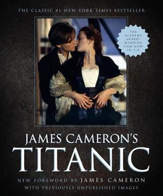 James Cameron's Titanic by James Francis Cameron