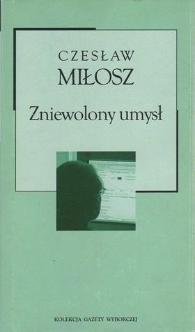 Zniewolony umysł (Kolekcja Gazety Wyborczej - XX wiek, #16)