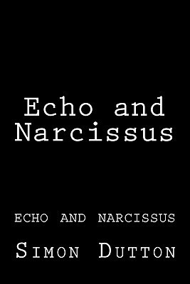Echo and Narcissus: Echo and Narcissus