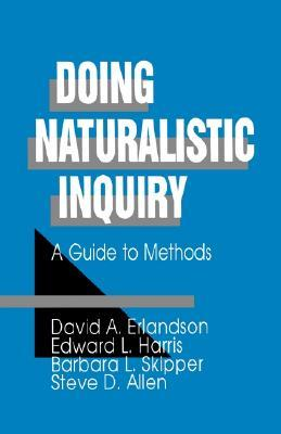 Doing Naturalistic Inquiry by David A. Erlandson