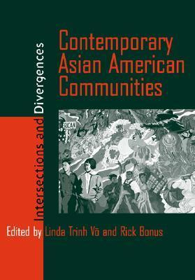 Contemporary Asian American Communities: Intersections And Divergences