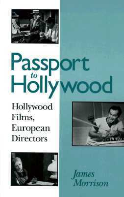 Passport to Hollywood: Hollywood Films, European Directors